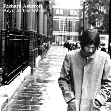 Richard Ashcroft   Keys to the World
